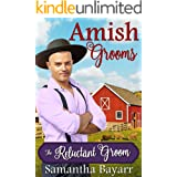 The Reluctant Groom: Amish Grooms #1: Clean and Wholesome Amish Romance (Amish Ever After Series)