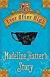 Ever After High Shorts: Madeline Hatter's Story