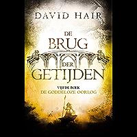 De goddeloze oorlog (De Brug der Getijden Book 5)