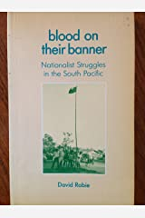 Blood on Their Banner: Nationalist Struggles in the South Pacific Paperback
