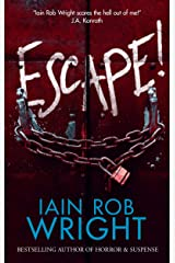 Escape! : A Novel of Horror & Suspense Kindle Edition