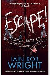 Escape! : A Novel of Horror & Suspense Kindle Edition