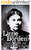 Lizzie Borden - The Life, Legend, And Mystery Of Lizzie Borden
