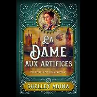 La Dame aux artifices: Un roman d'aventures steampunk (Magnifiques Artifices t. 1)