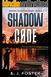 Shadow Code: A Brock Finlander Novel (Coastal Adventure Series Book 2)