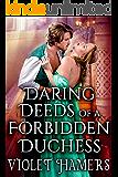 Daring Deeds of a Forbidden Duchess: A Steamy Historical Regency Romance Novel