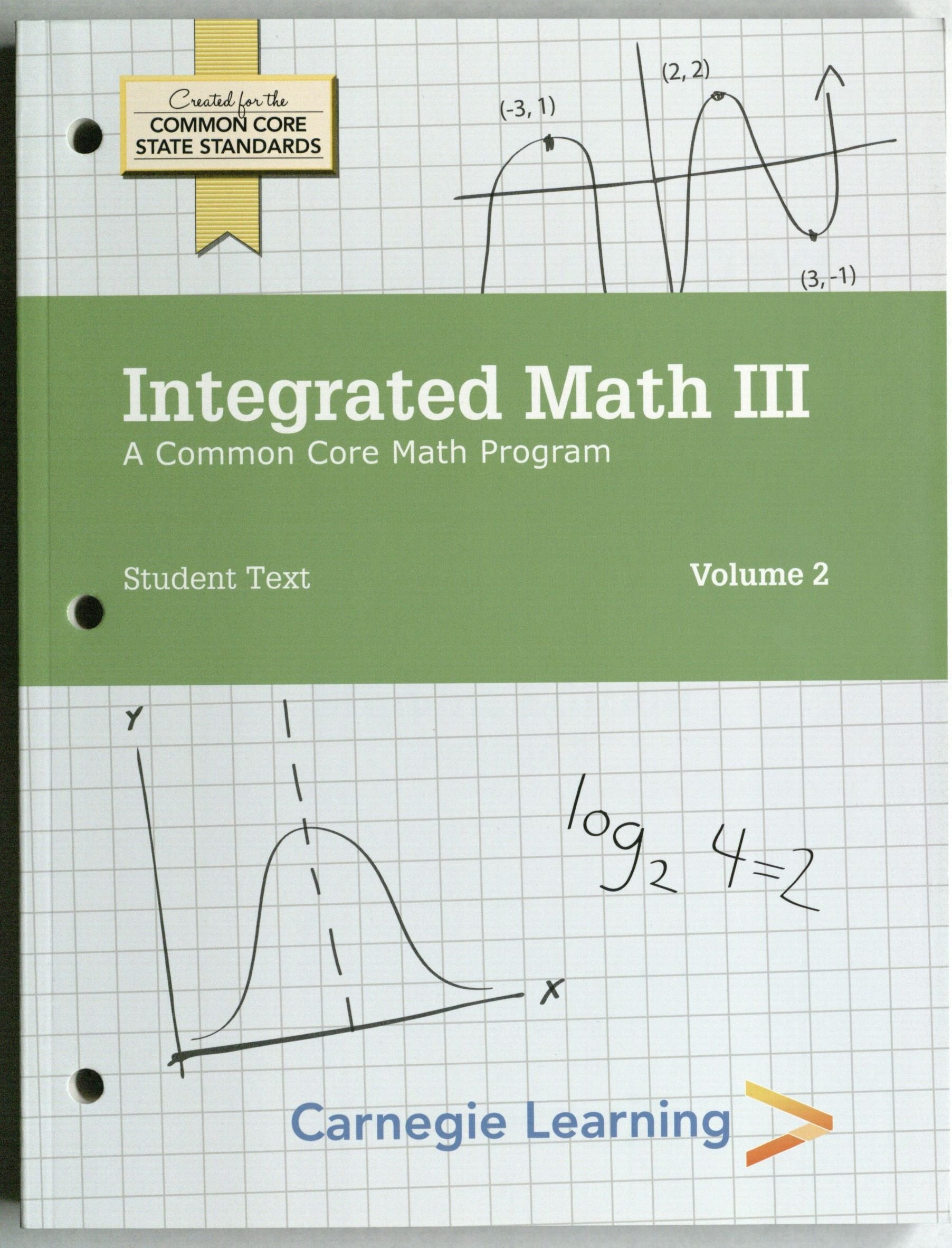 Integrated Math III, Student Text Volumes 1 & 2: Carnegie