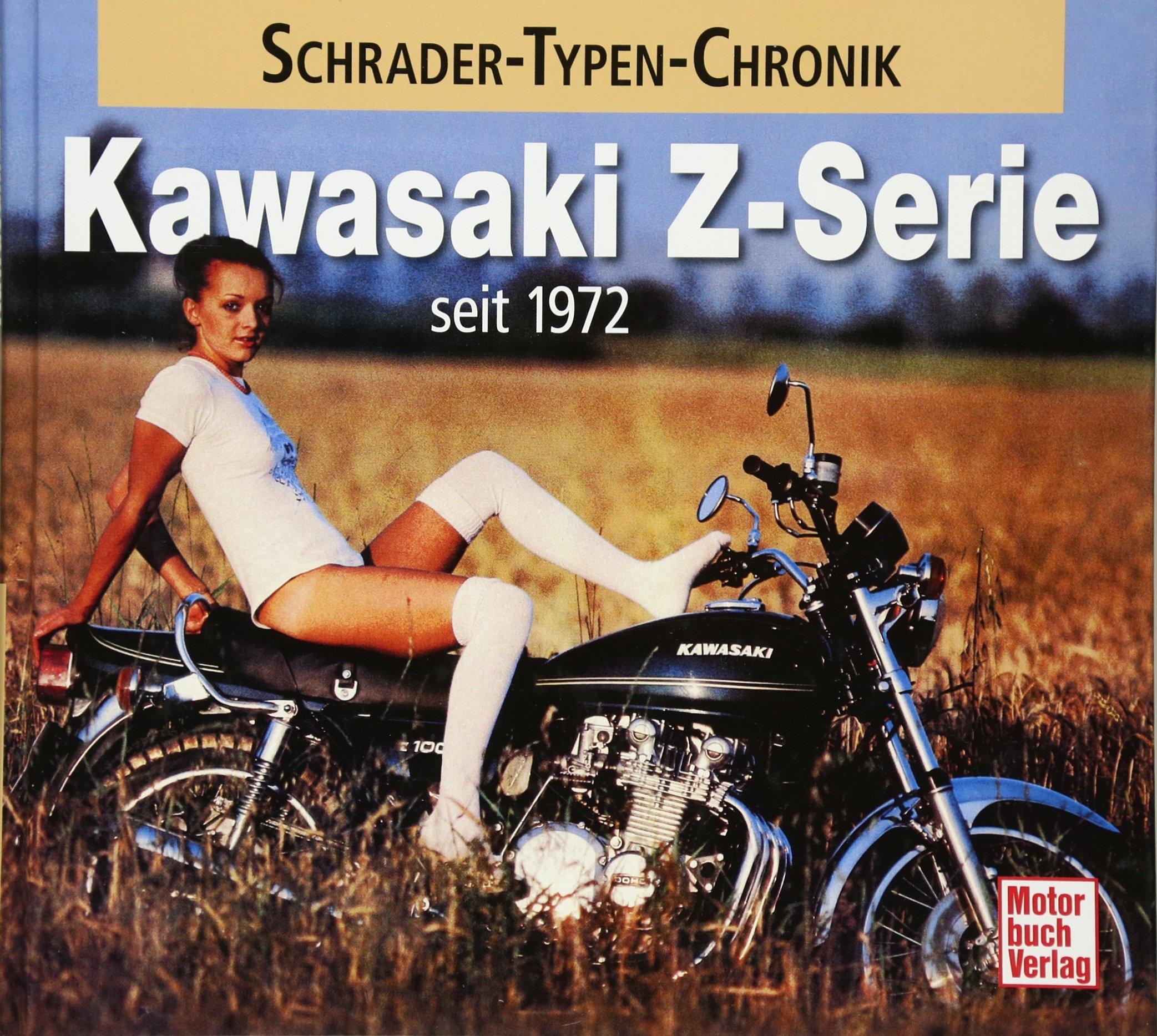 Kawasaki Z-Serie: seit 1972 (Schrader-Typen-Chronik)
