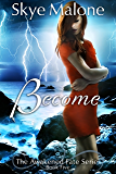 Become (Awakened Fate Book 5)