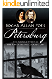 Edgar Allan Poe's Petersburg: The Untold Story of the Raven in the Cockade City