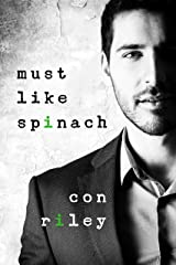 Must Like Spinach Kindle Edition