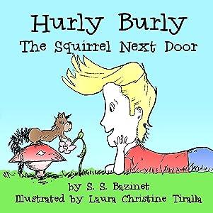 Hurly Burly, The Squirrel Next Door