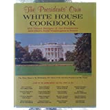 The Presidents' Own White House Cookbook