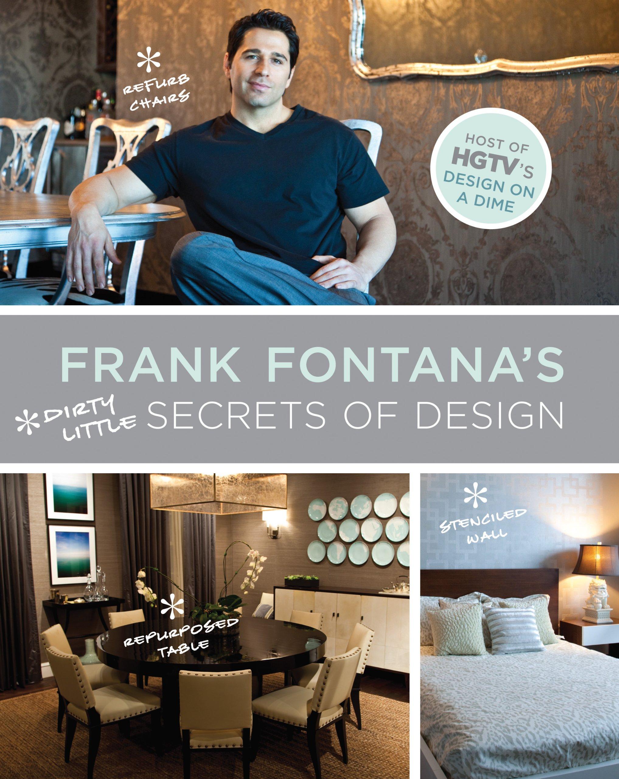 frank fontana s dirty little secrets of design frank fontana frank fontana s dirty little secrets of design frank fontana 9781584798552 amazon com books