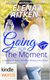 Sapphire Falls: Going for the Moment (Kindle Worlds Novella) (The McCormicks Book 0)