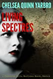 Living Spectres: A Chesterton Holte, Gentleman Haunt Mystery