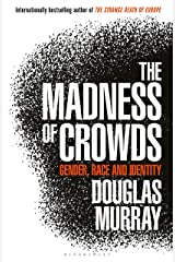 The Madness of Crowds: Gender, Race and Identity Kindle Edition