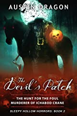 The Devil's Patch (Sleepy Hollow Horrors, Book 2): The Hunt For the Foul Murderer of Ichabod Crane Kindle Edition