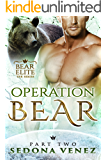Operation Bear - Part Two (Bear Elite Book 2)