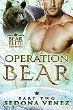 Operation Bear - Part Two (Bear Elite Book 2)