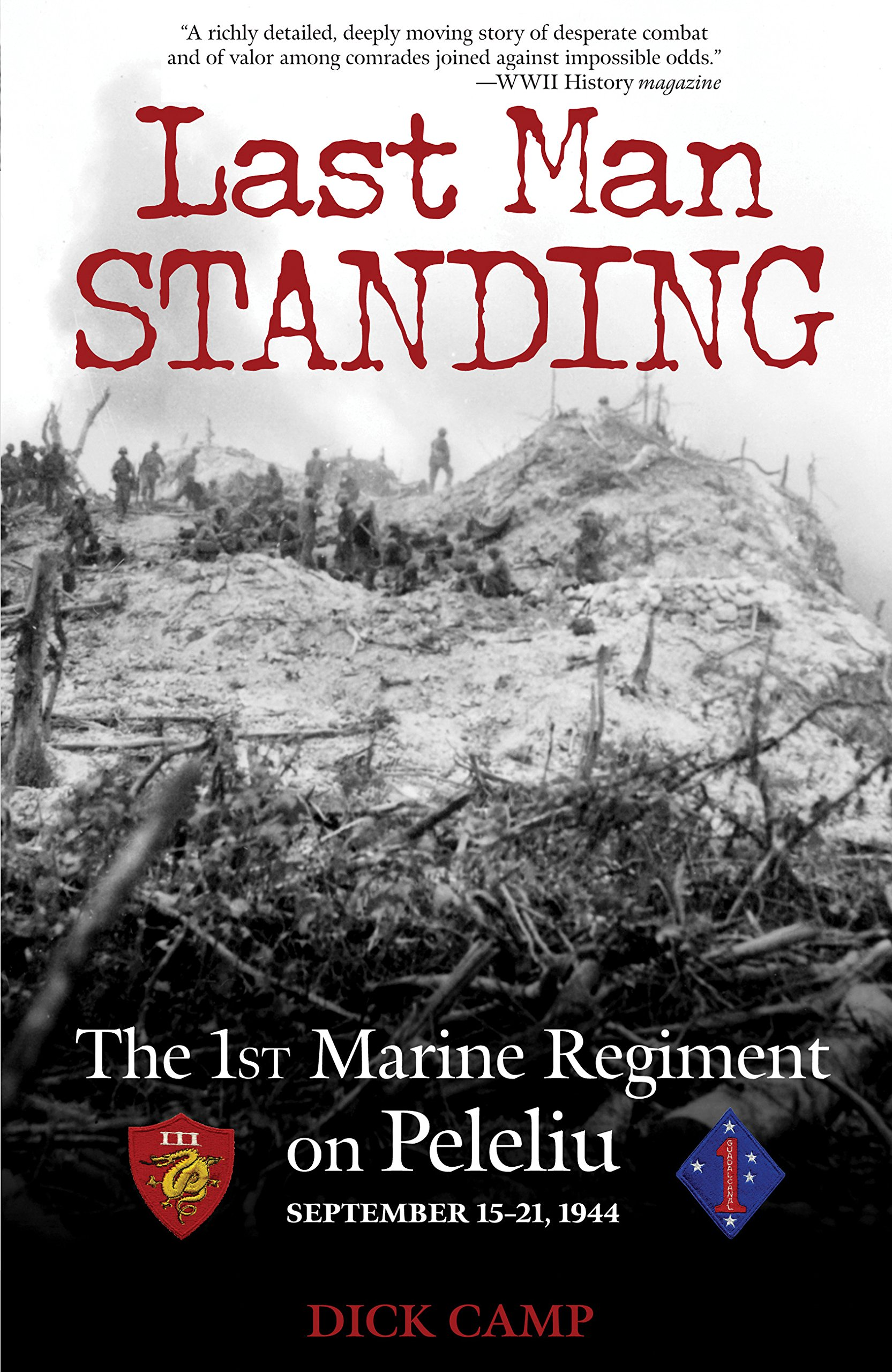 Last Man Standing: The 1st Marine Regiment on Peleliu, September 15-21, 1944 by Zenith Press