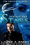 Inherit the Stars - The Complete Novel (The Inherited Stars Series)
