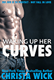 Waking Up Her Curves