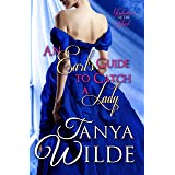 An Earl's Guide to Catch a Lady: A Historical Regency Romance (Misadventures of the Heart Book 1)