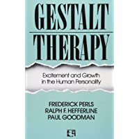 Gestalt Therapy: Excitement and Growth in the Human Personality