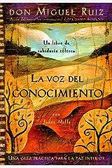 La voz del conocimiento: Una guía práctica para la paz interior (Un libro de sabiduría tolteca) (Spanish Edition) Kindle Edition