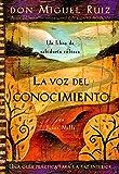 La voz del conocimiento: Una guía práctica para la paz interior (Un libro de sabiduría tolteca) (Spanish Edition)