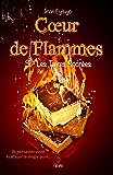 Coeur de flammes, Tome 3: Les Terres Sacrées