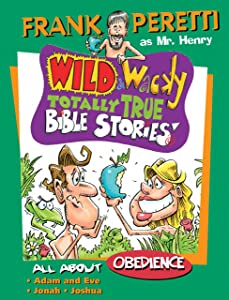 All About Obedience: 1 (Mr. Henry's Wild & Wacky Bible Stories)