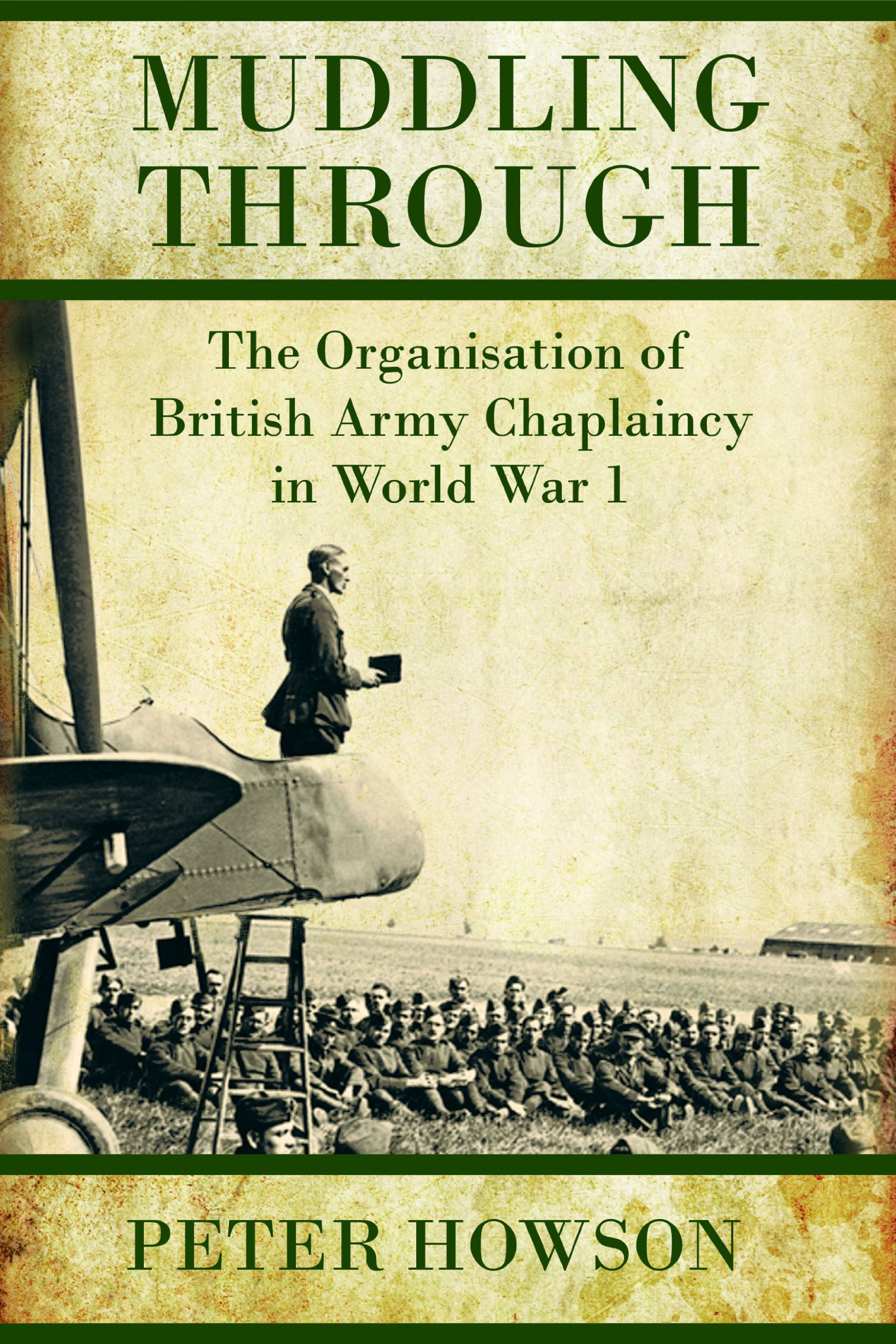 Muddling Through: The Organisation of British Army Chaplaincy in World War One (Helion Studies in Military History) PDF ePub fb2 book
