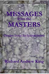 Messages from the Masters: Timeless Truths for Spiritual Seekers Kindle Edition