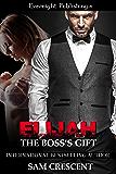 Elijah: The Boss's Gift (Deadly Duet Book 3)