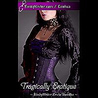 Tragically Erotique (English Edition)