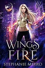 Wings of Fire: A Kickass Urban Fantasy Romance (The Last Phoenix Book 1) Kindle Edition