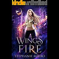 Wings of Fire: An Urban Fantasy Adventure (The Last Phoenix Book 1)