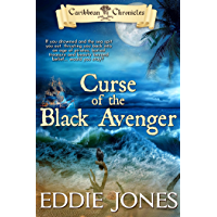 Curse of the Black Avenger (Caribbean Chronicles Book 1)