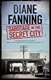 Sabotage in the Secret City: A World War Two mystery set in Tennessee (A Libby Clark Mystery)