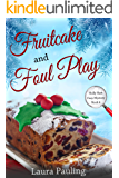 Fruitcake and Foul Play (Holly Hart Cozy Mystery Series Book 4)
