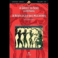 A greve do sexo (Lisístrata), A revolução das mulheres (Comédia Grega *)