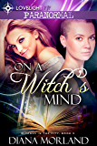 On a Witch's Mind (Witches in the City Book 3)