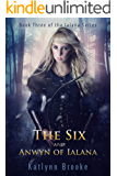 The Six and Anwyn of Ialana (The Ialana Series Book 3)
