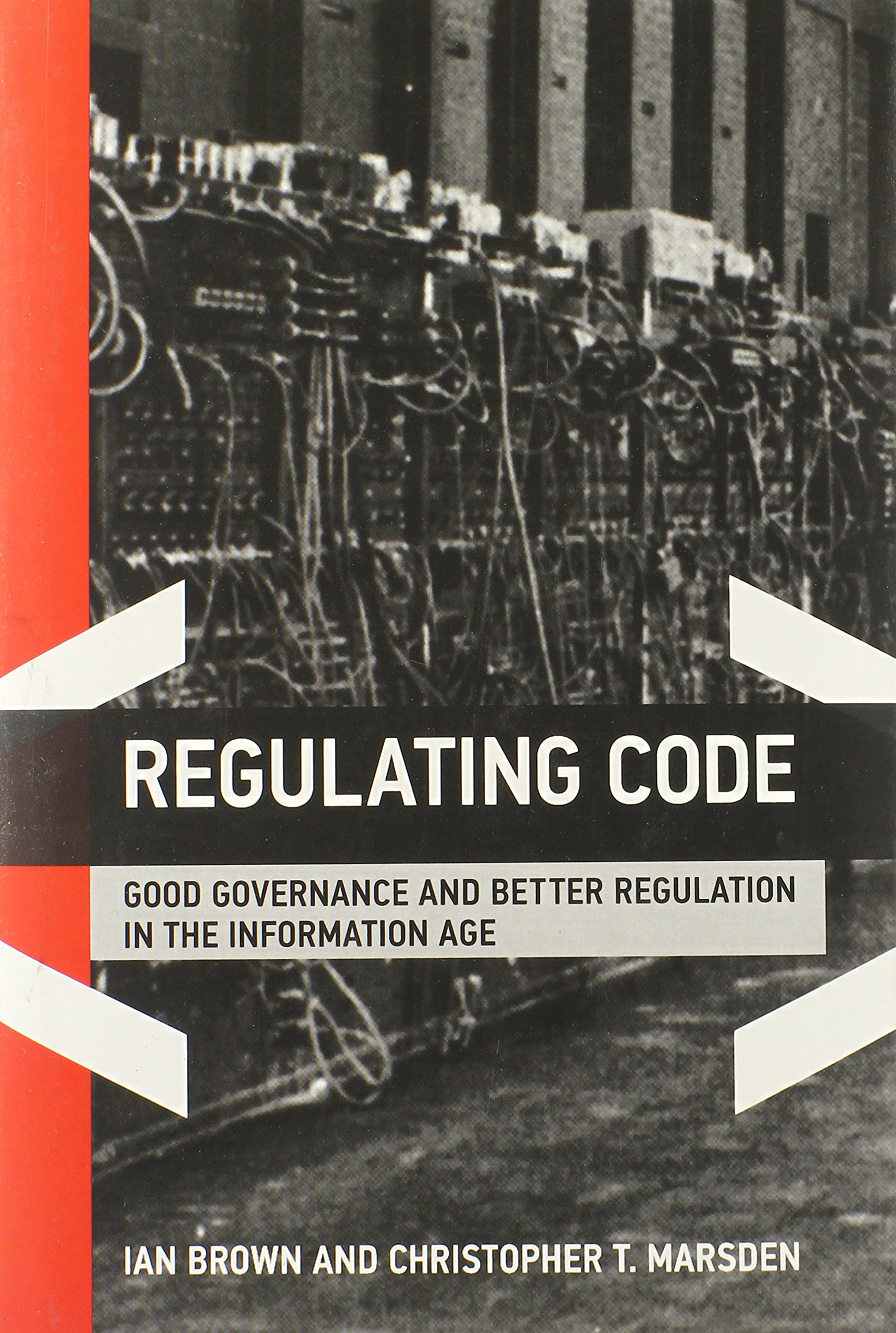 Regulating Code: Good Governance and Better Regulation in the Information Age (Information Revolution and Global Politics) by The MIT Press