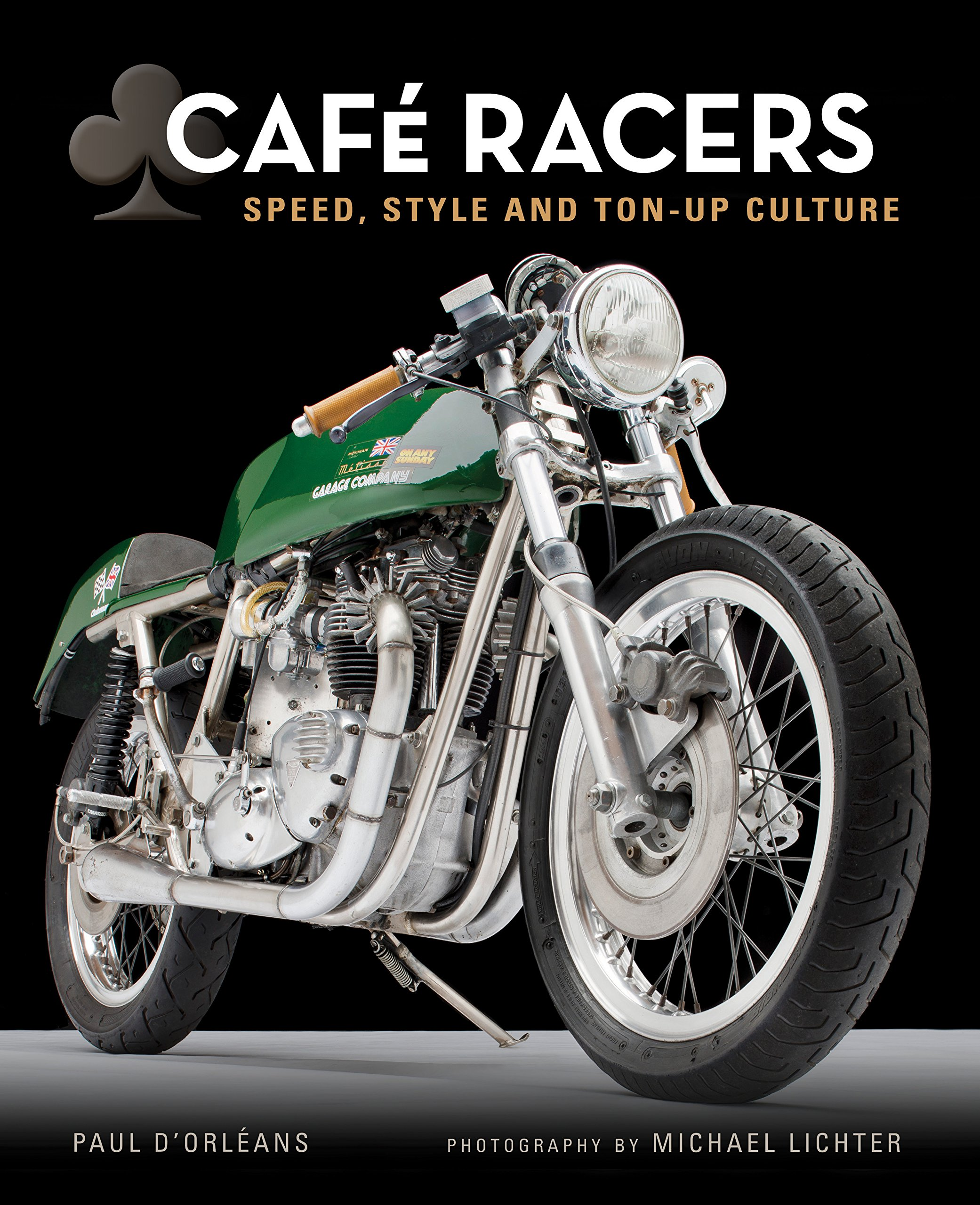 Cafe Racers: Speed, Style, and Ton-Up Culture: Michael Lichter, Paul  d'Orleans: 9780760345825: Amazon.com: Books