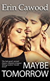 Maybe Tomorrow: the feel good, second chance summer romance taking readers' breath away!