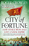 City of Fortune: How Venice Won and Lost a Naval Empire (English Edition)