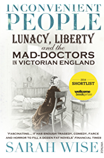 Mad bad and sad a history of women and the mind doctors from inconvenient people lunacy liberty and the mad doctors in victorian england fandeluxe Image collections